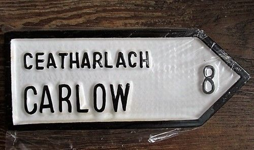 Irish Road Sign - Carlow